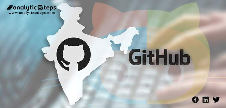 Software Development Platform Github Introduces India Operations for the Local Developer Community title banner