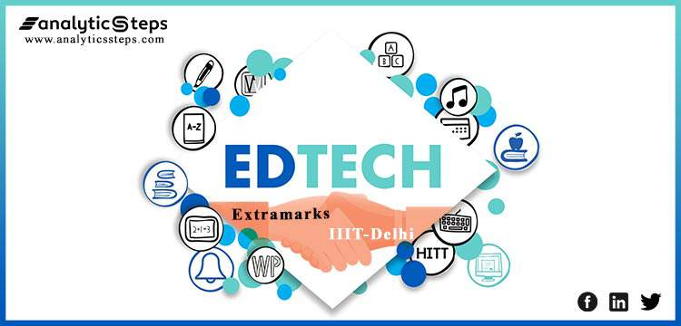 Advancing AI analysis in Edtech, IIIT-Delhi joined up with Edtech company, Extramarks title banner