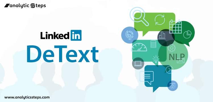 "LinkedIn Releases ""DeText"", an Open-Source Framework for NLP Tasks title banner"