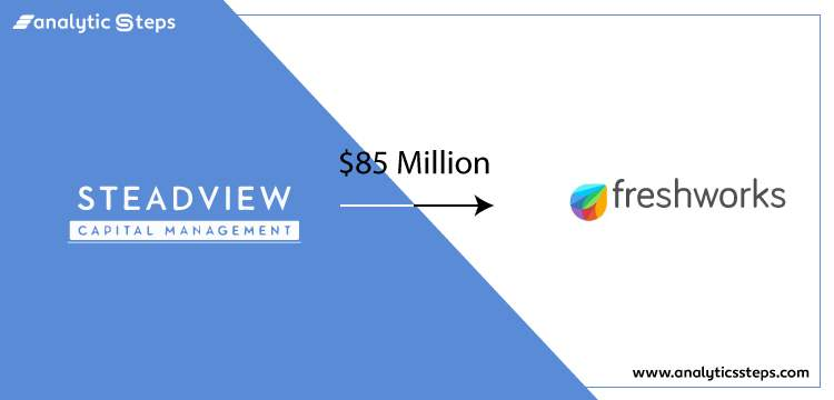 SaaS unicorn Freshworks receives $85M from Steadview Capital title banner