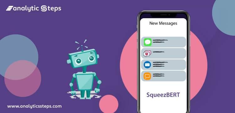 What is SqueezeBERT in NLP? title banner